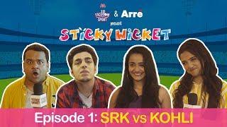Sticky Wicket EP 1 | Pyaar Mein Dhoka - Kohli vs SRK ft. Gagan Arora, Apoorva, Ahsaas & Kumar Varun