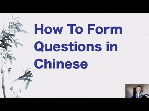 How to Form Questions in Chinese