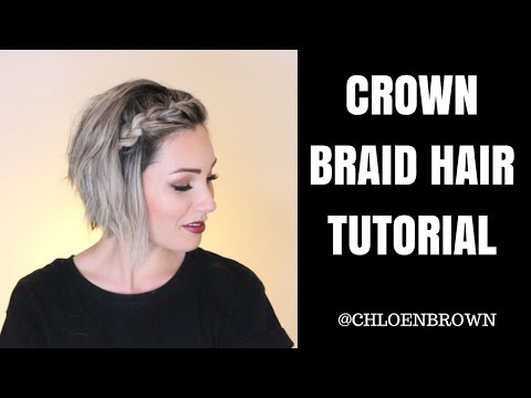 FRENCH BRAID FOR SHORT HAIR || CHLOE BROWN