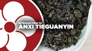 What is ANXI OOLONG? (a.k.a. Tie Guan Yin / Iron Goddess of Mercy)