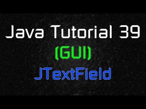 Java Tutorial 39 (GUI) - Textfield (JTextField)