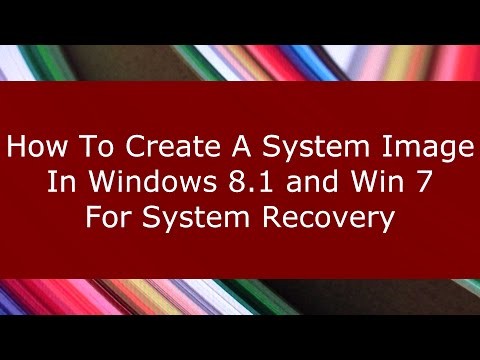 How to Create a System Image in Windows 8.1 and Win 7 For System Recovery