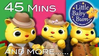 Three Little Kittens | Part 3 | Plus More Nursery Rhymes | 45 Mins Compilation by LittleBabyBum!