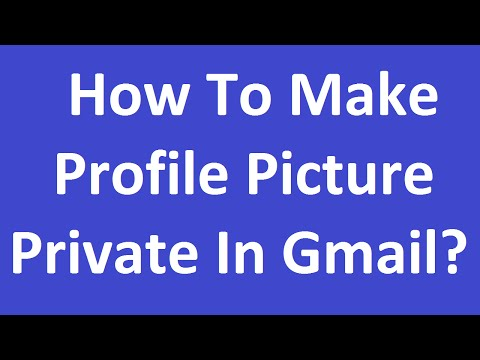 How To Make Profile Picture Private In Gmail?