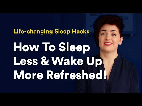 Life-changing Sleep Hacks (How To Sleep Less & Wake Up More Refreshed!)