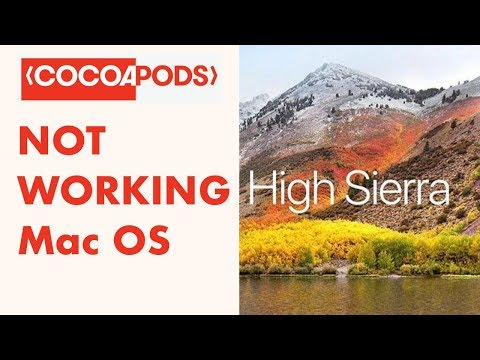 Cocoapods not working in macOS High Sierra [Fixed]  | Mac OS High Sierra 2017