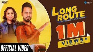 Long Route (Official Video) | Satt Dhillon & Gurlez Akhtar | Navv Production | New Punjabi Song 2019
