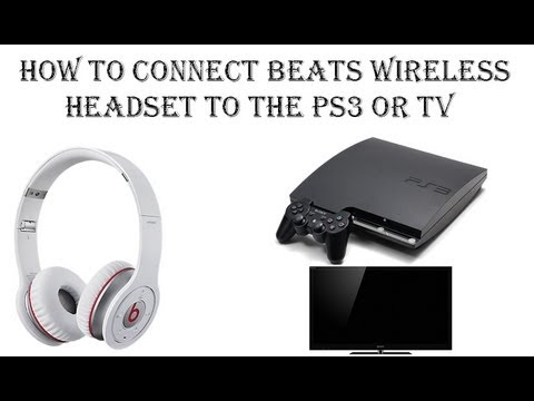 How to make the Beats Wireless as the Audio Output and Mic Input for the PS3