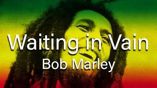 Download Bob Marley - Wait in Vain (with lyrics)
