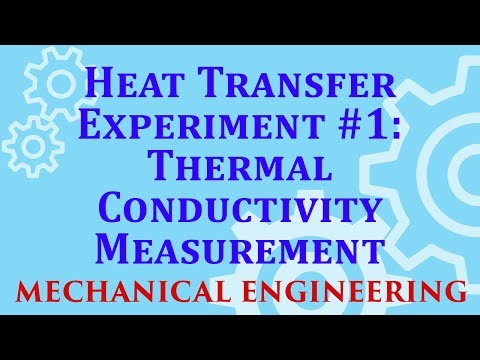 Heat Transfer Experiment #1: Thermal Conductivity Measurement