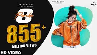 8 Parche (Full Song) | Baani Sandhu | Gur Sidhu | Gurneet Dosanjh | New Song 2019 | White Hill Music