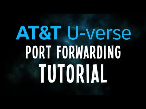ATT Uverse Port Forwarding Tutorial