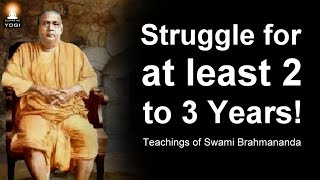 This is Why You Must Struggle For at least 2 to 3 Years in Practicing Spiritual Disciplines!