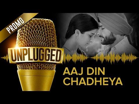 UNPLUGGED Promo   Aaj Din Chadheya By Pritam Feat. Harshdeep Kaur   Irshad Kamil