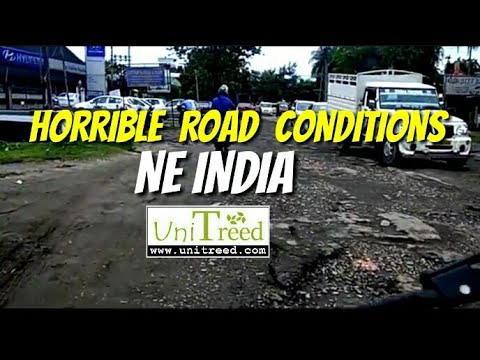 Bad Road Conditions of Northeast India (2017 video)   UniTreed