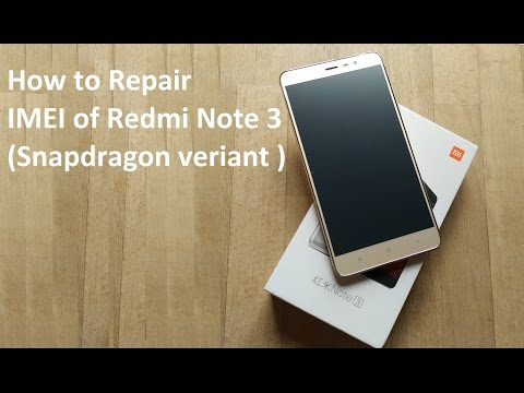 How to Repair IMEI of Redmi note 3 [Snapdragon] [DualIMEIWriterTool]