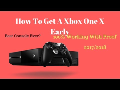 How to get an Xbox One X early!! For free!!