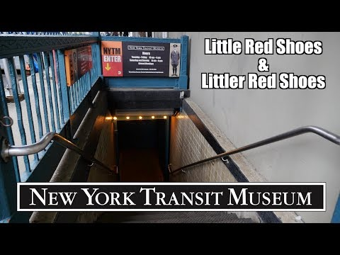Transit Museum w: Little & Littler Red Shoes