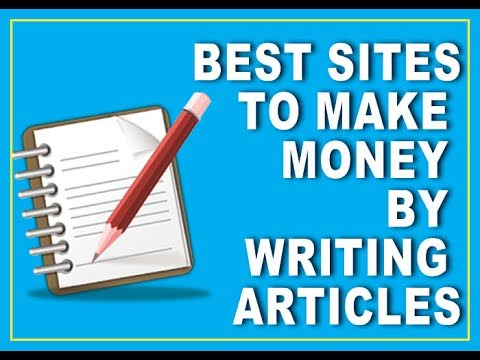 Earn Money by Writing Articles - Best 5 Articles Writing Sites