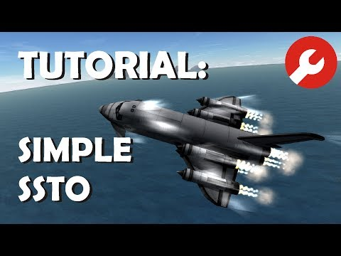Tutorial: Simple and Easy SSTO - KSP 1.3