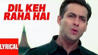 Dil Keh Raha Hai Lyrical Video | Kyon Ki ...It