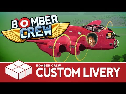 How To... Add Custom Livery to Bomber Crew