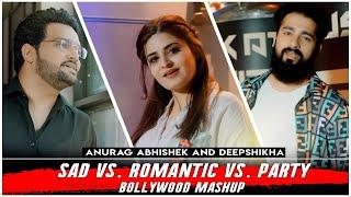 Sad vs. Romantic vs. Party Bollywood Mashup | Anurag Abhishek & Deepshikha | Bollywood Songs Medley