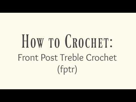How to Crochet: Front Post Treble Crochet (fptr)