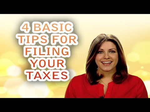4 Basic Tips for Filing Your Taxes