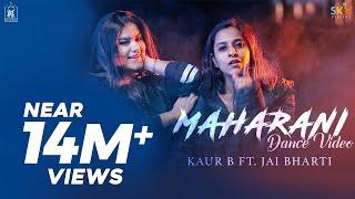 Maharani | Kaur B Ft. Jai Bharti | Dance Video | New Video 2018
