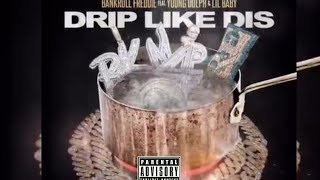 Drip Like This (Remix) Bankroll Freddie Ft. Young Dolph & Lil Baby