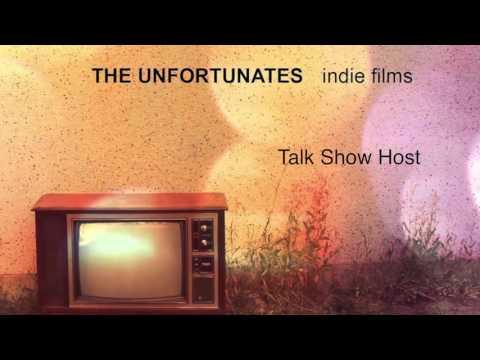 Talk Show Host - THE UNFORTUNATES