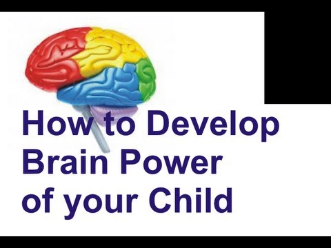 How to Develop Brain Power of your Child