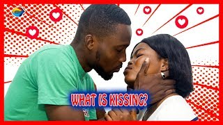 What is KISSING? | Street Quiz | Funny Videos | Funny African Videos | African Comedy |