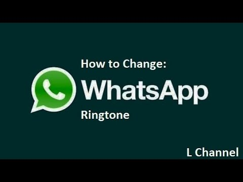 How to Change WhatsApp Notification Ringtone with last update 2015