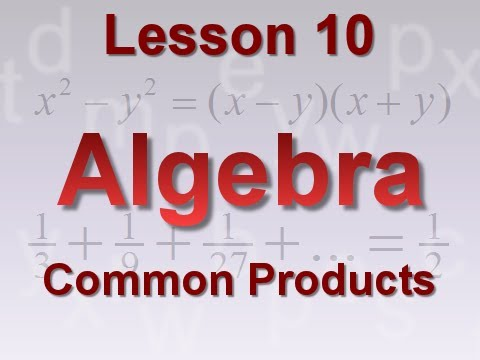 Algebra Lesson 10: Common Products