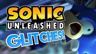 Sonic Unleashed GLITCHES! - What A Glitch! ft. RoyalBleu