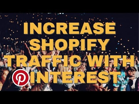How to Drive Traffic to Your Shopify Store Using Pinterest 2018