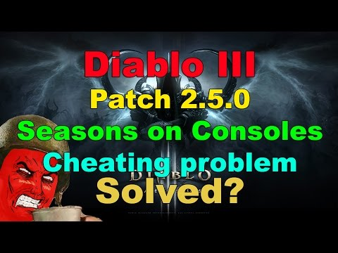 Diablo III: SEASONS on CONSOLES. CHEATING PROBLEM SOLVED?