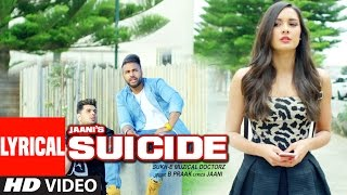 Sukhe : SUICIDE Lyrical  Video Song | T-Series | New Songs 2016 | Jaani | B Praak