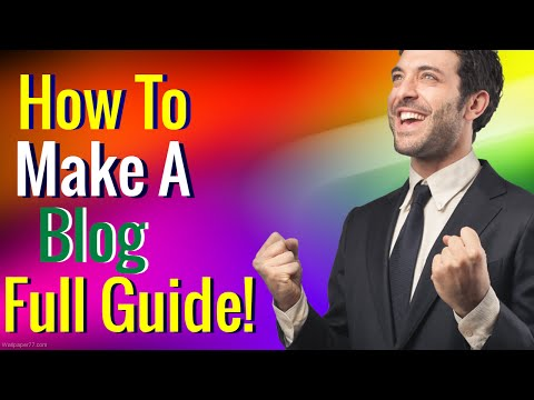 How to make a blog - Create your own blog site (#1 Step by Step Guide)