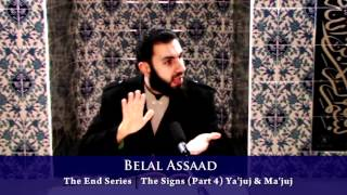 The End Series -  7  - The Signs - (Part 4) - Yajuj And Majuj - Bilal Assad