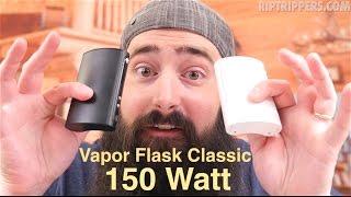 Vapor Flask Classic 150W!