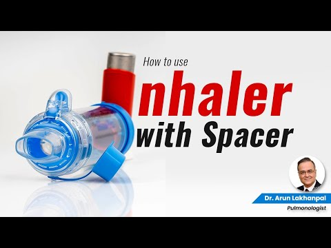 Method of use of a Spacer - Dr Arun Lakhanpal, Senior Consultant (Pulmonologist)