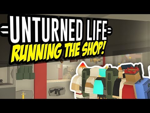 RUNNING THE SHOP - Unturned Life Roleplay #17