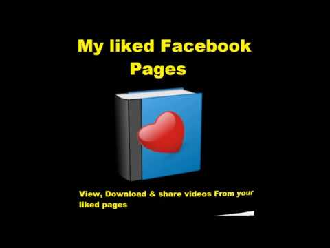 my liked pages on Facebook - Manger for your liked Facebook pages and a video downloader