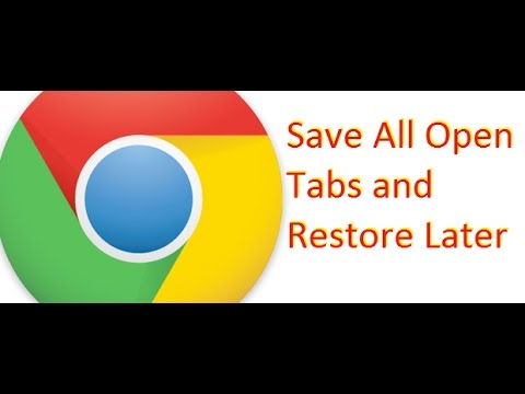 Save All Open Tabs and Restore Later in Chrome / Firefox
