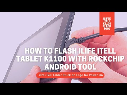 How To Flash ILife Itell K1100 With Rockchip Andriod Tool