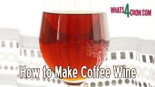 How to Make Coffee Wine - Homemade Coffee Wine