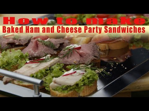 How to make Baked Ham and Cheese Party Sandwiches updated 2017